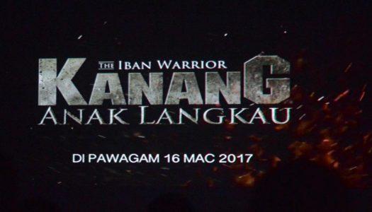'KANANG ANAK LANGKAU: THE IBAN WARRIOR' DI PAWAGAM 16 MAC 2017