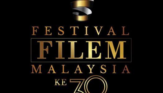 FESTIVAL FILEM MALAYSIA KE 30 (FFM-30) BUKA PENYERTAAN UNTUK FILEM-FILEM LAYAK BERTANDING
