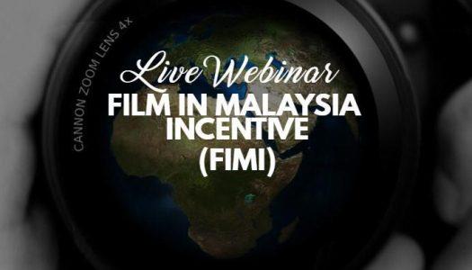 LIVE WEBINAR: Film in Malaysia Incentive (FIMI)