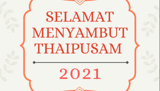 SELAMAT MENYAMBUT HARI THAIPUSAM  2021